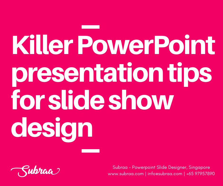 Killer PowerPoint Presentation tips for Slide show design