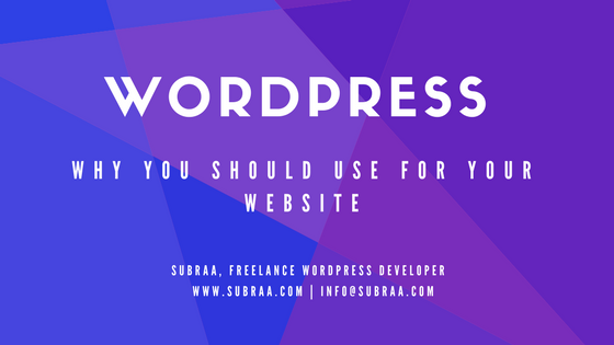 Why should you use WordPress for your website – 10 Things to consider